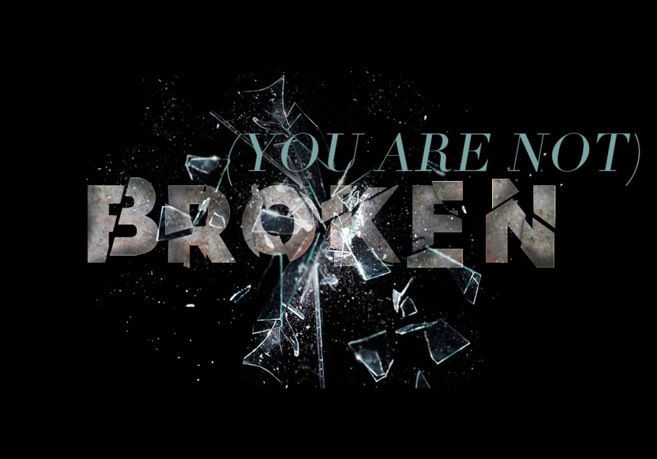You are Not Broken